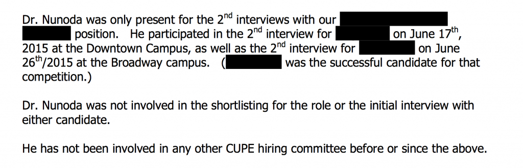 """President Nunodawas""""only present for""""a CUPE hiring committee where management interviewed outsidecandidates when qualified internal applicants had applied."""
